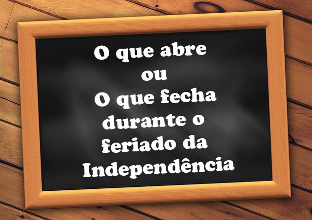 o que abre e fecha independência