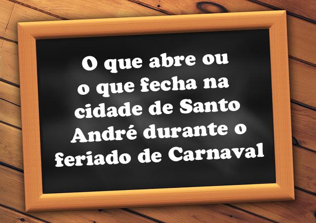 o que abre e fecha santo andré carnaval