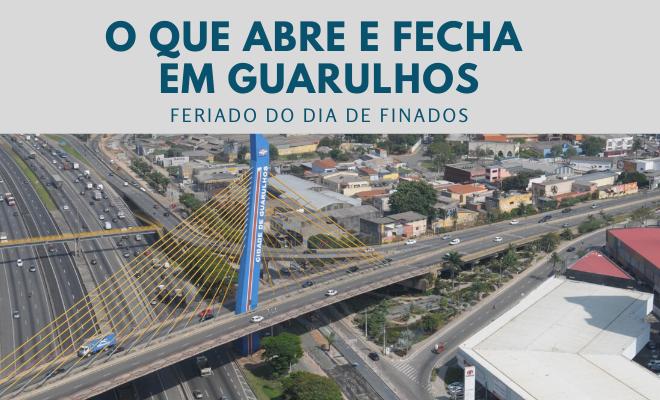 O que abre e fecha em Guarulhos Finados